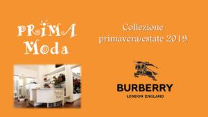 Burberry collezione primavera – estate 2019